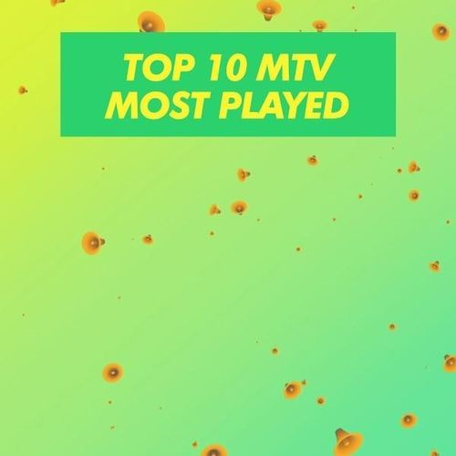 Top 10 mtv most played