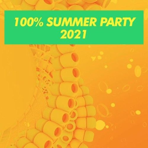 100% summer party 2021